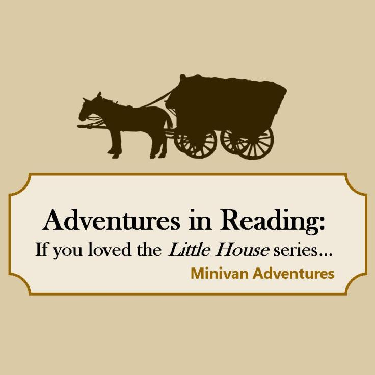 Adventures in Reading: If you liked the Laura Ingalls Wilder books, you will love these book suggestions!